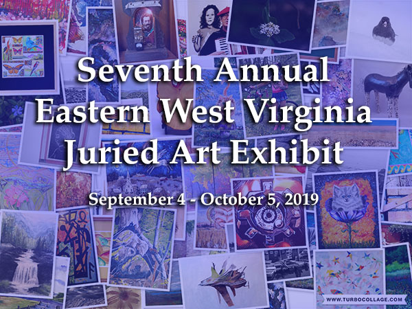 Seventh Annual Eastern West Virginia Juried Art Exhibit