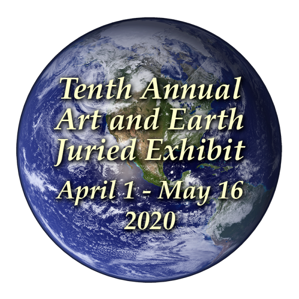 10th Annual Art and Earth Juried Art Exhibit