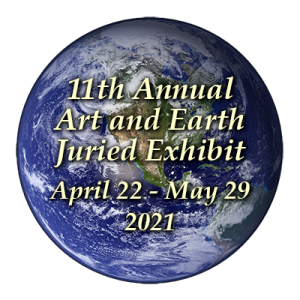 11th Annual Art and Earth Juried Exhibit